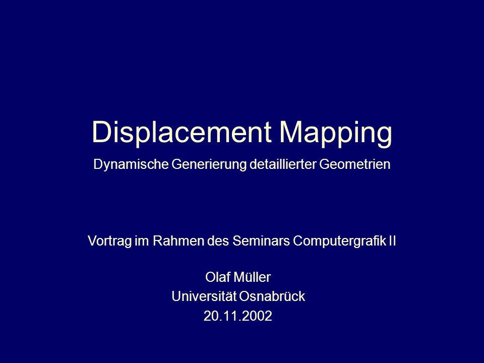 Displacement Mapping Dynamische Generierung detaillierter Geometrien