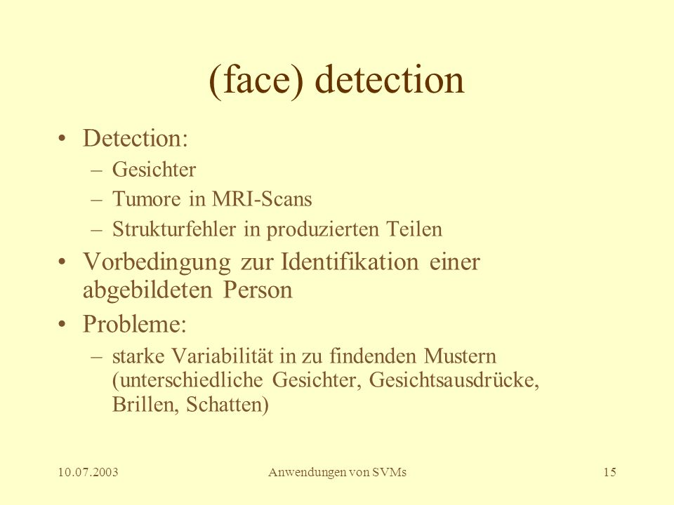 (face) detection Detection: