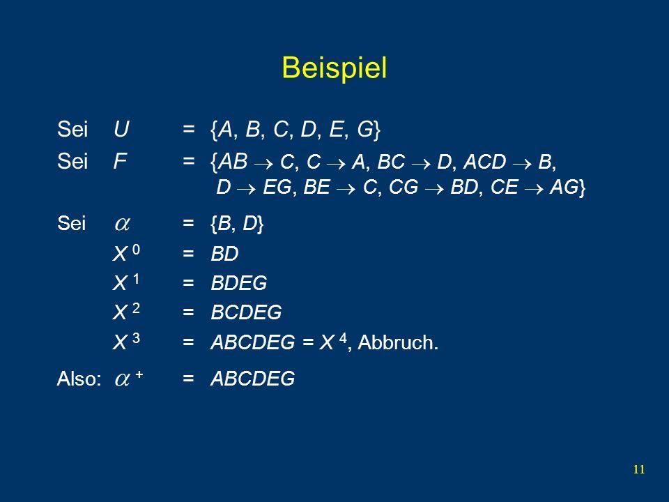 Beispiel Sei U = {A, B, C, D, E, G}