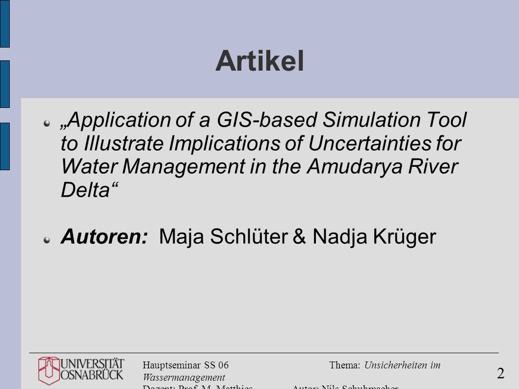 """Artikel""""Application of a GIS-based Simulation Tool to Illustrate Implications of Uncertainties for Water Management in the Amudarya River Delta"""