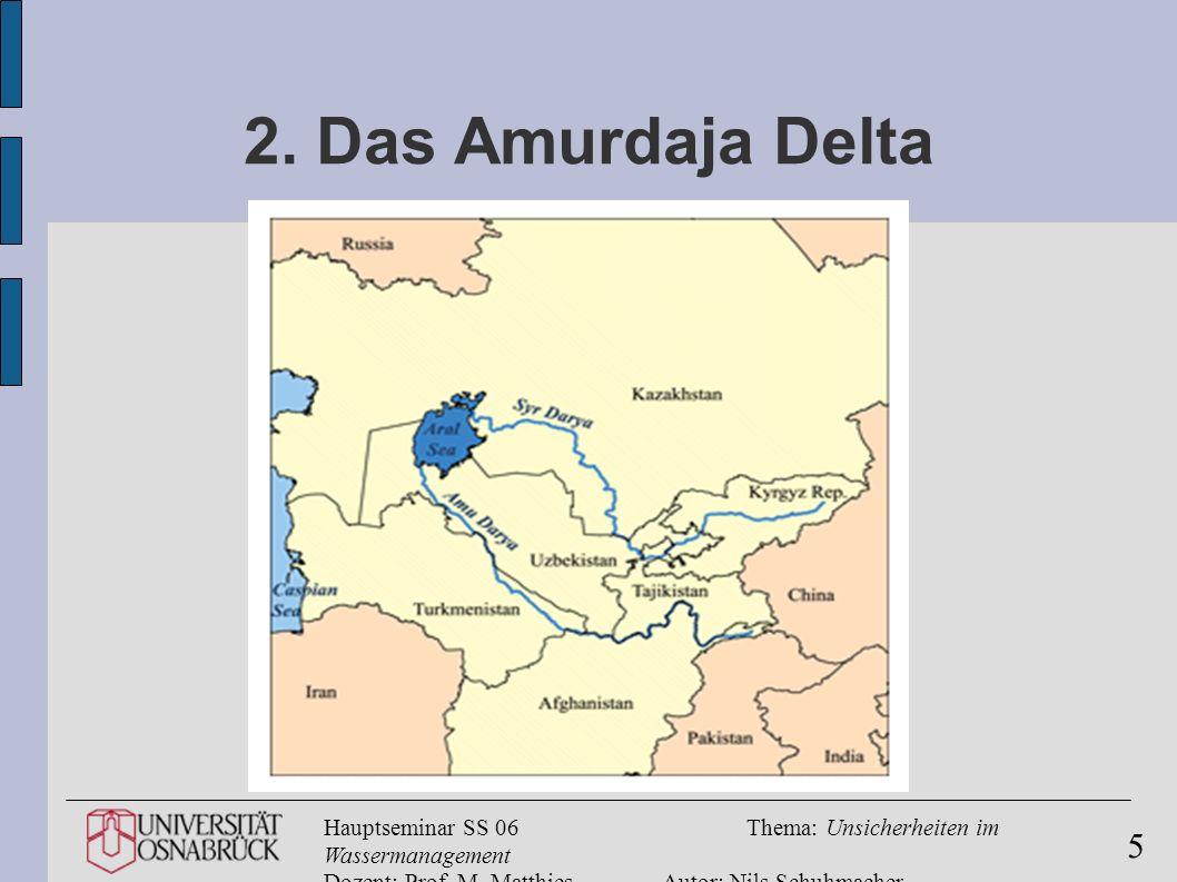 2. Das Amurdaja Delta Geographische Lage: - Zentralasien