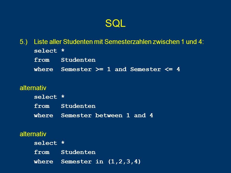 SQL 5.) Liste aller Studenten mit Semesterzahlen zwischen 1 und 4: