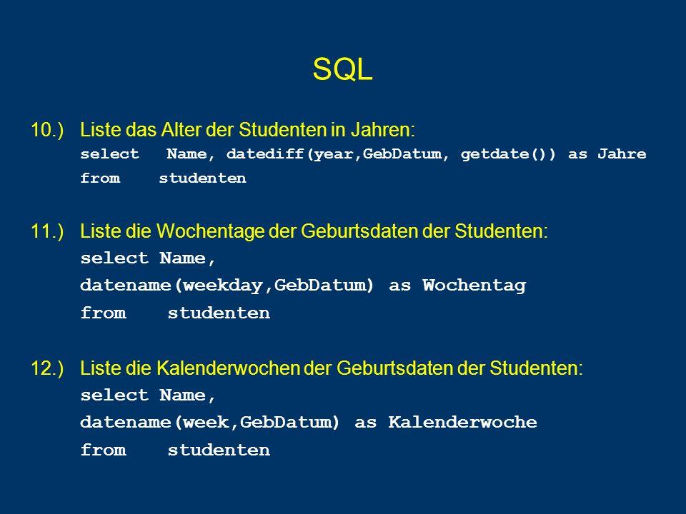 SQL 10.) Liste das Alter der Studenten in Jahren: