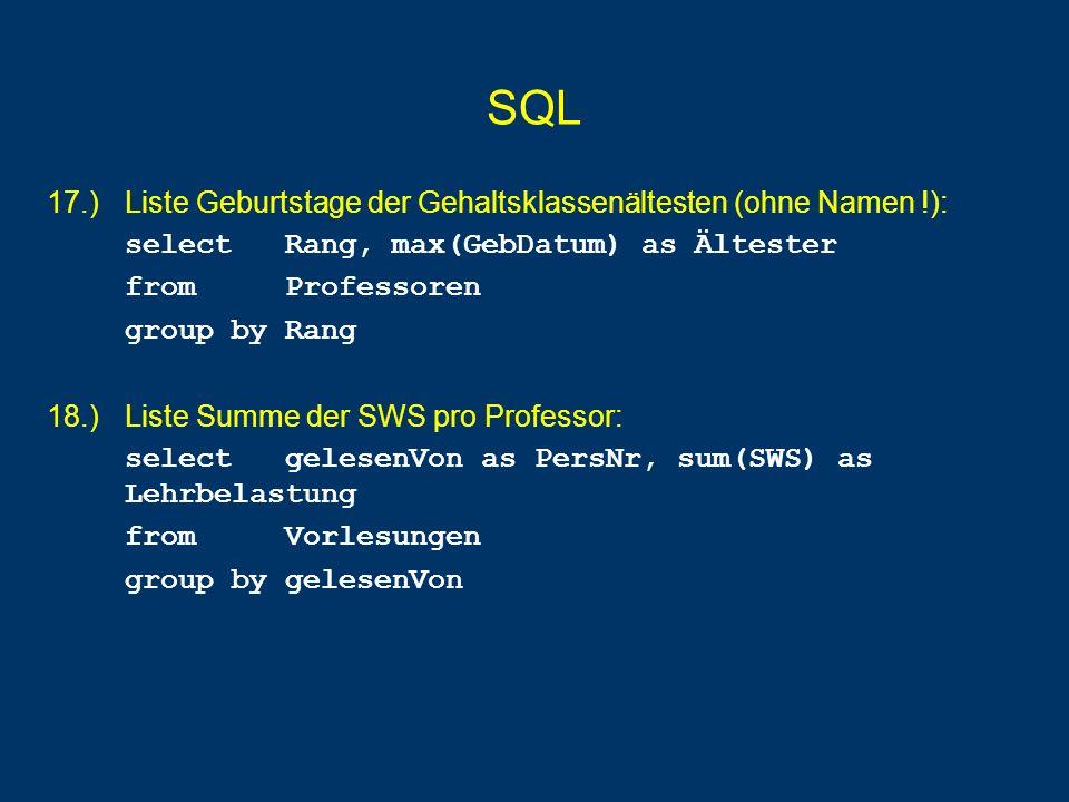 SQL 17.) Liste Geburtstage der Gehaltsklassenältesten (ohne Namen !):