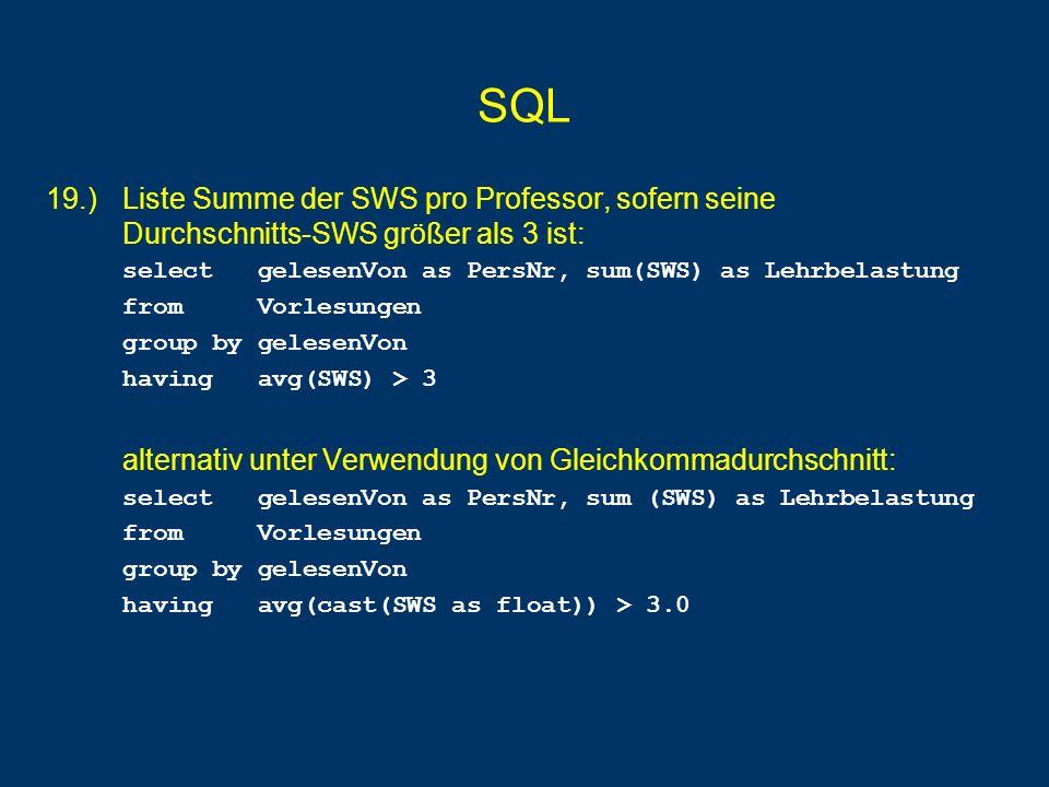 SQL 19.) Liste Summe der SWS pro Professor, sofern seine Durchschnitts-SWS größer als 3 ist: