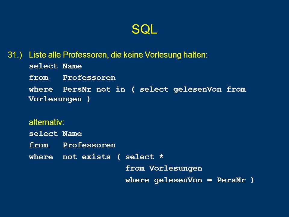 SQL 31.) Liste alle Professoren, die keine Vorlesung halten: