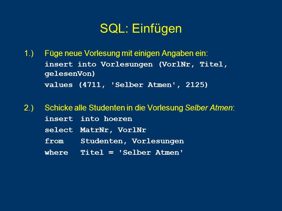 SQL: Einfügen 1.) Füge neue Vorlesung mit einigen Angaben ein: