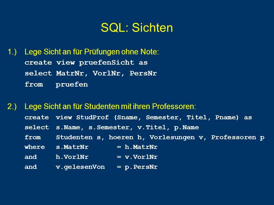 SQL: Sichten 1.) Lege Sicht an für Prüfungen ohne Note: