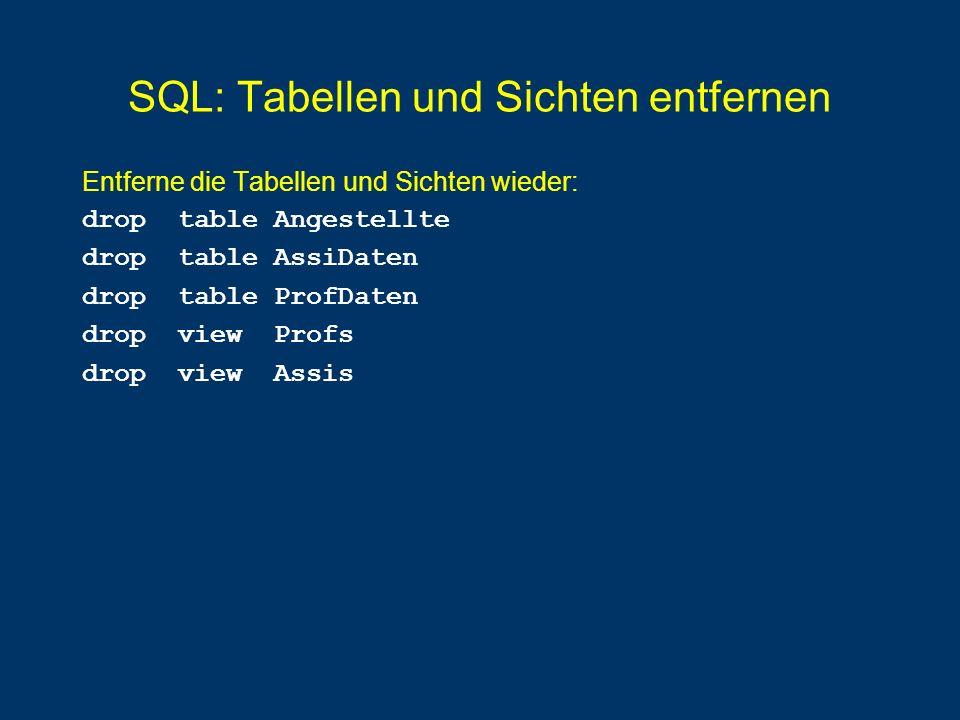 SQL: Tabellen und Sichten entfernen