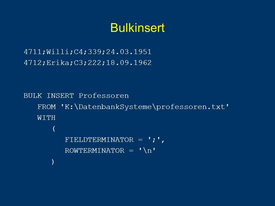 Bulkinsert 4711;Willi;C4;339;24.03.1951 4712;Erika;C3;222;18.09.1962