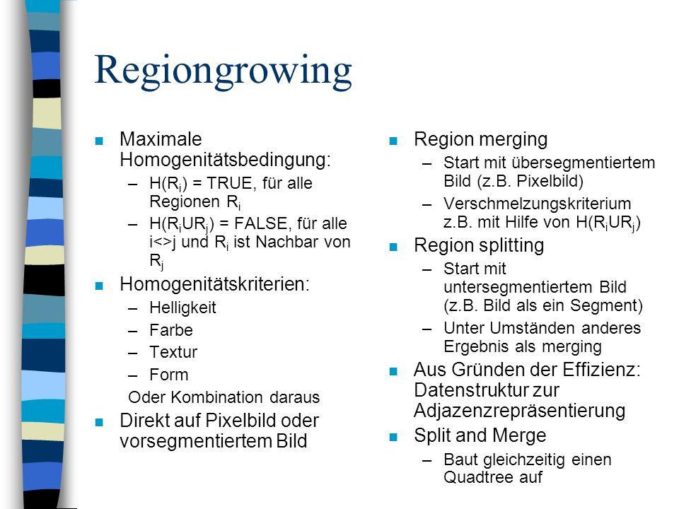 Regiongrowing Maximale Homogenitätsbedingung: Region merging