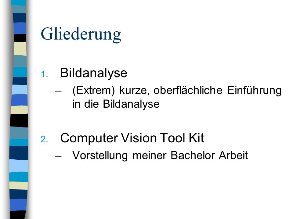 Gliederung Bildanalyse Computer Vision Tool Kit