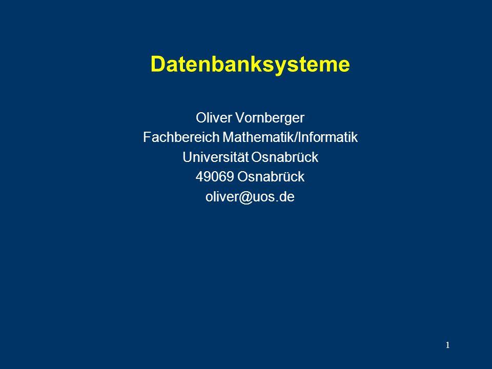 Datenbanksysteme Oliver Vornberger Fachbereich Mathematik/Informatik