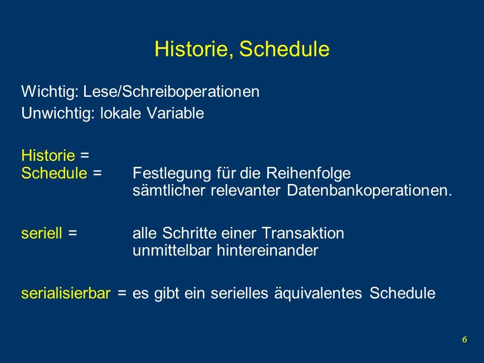 Historie, Schedule Wichtig: Lese/Schreiboperationen