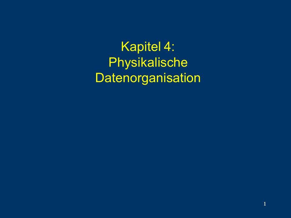 Kapitel 4: Physikalische Datenorganisation