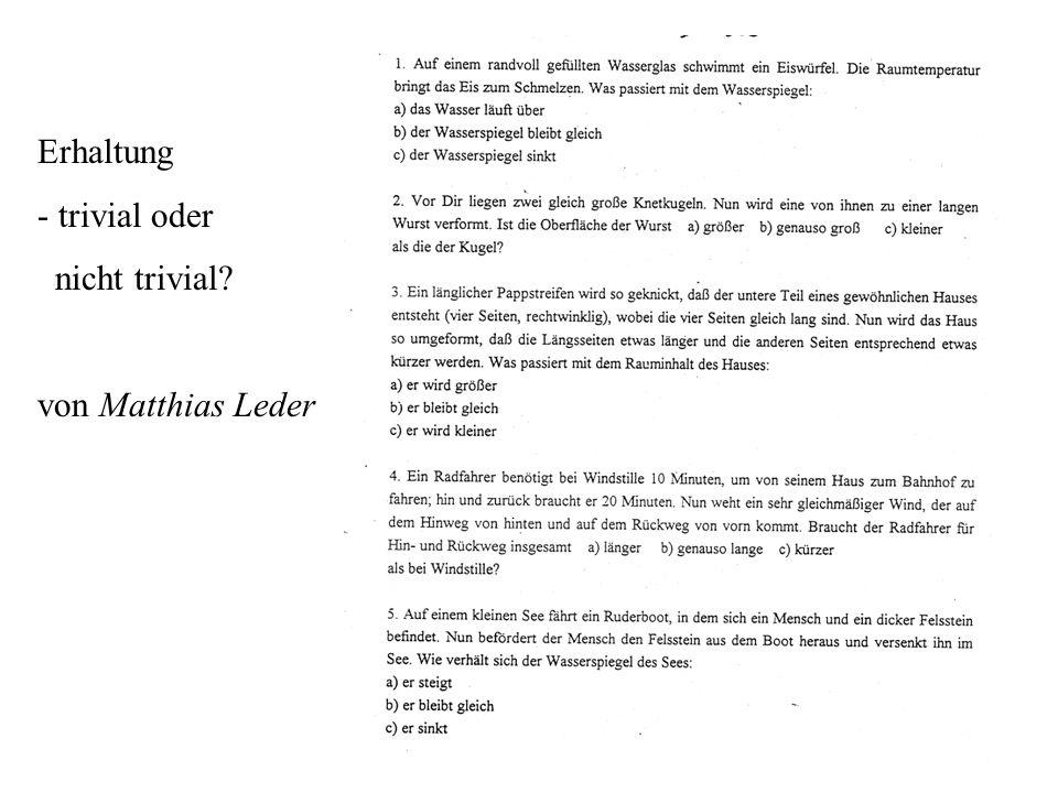 Erhaltung - trivial oder nicht trivial von Matthias Leder