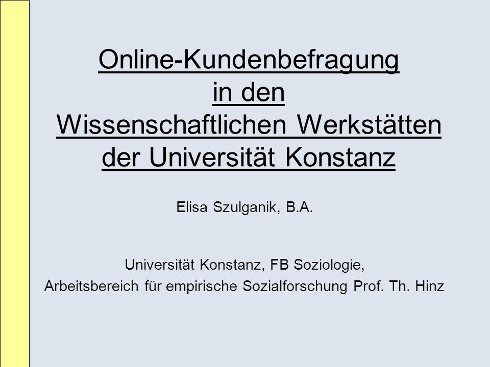 Online-Kundenbefragung in den Wissenschaftlichen Werkstätten der Universität Konstanz
