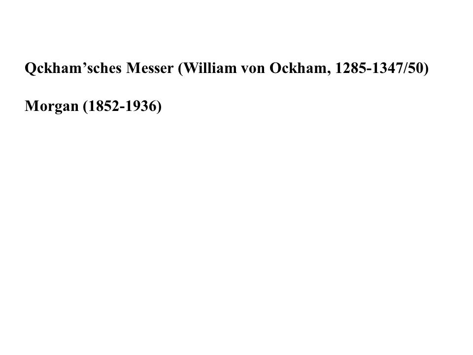 Qckham'sches Messer (William von Ockham, 1285-1347/50)