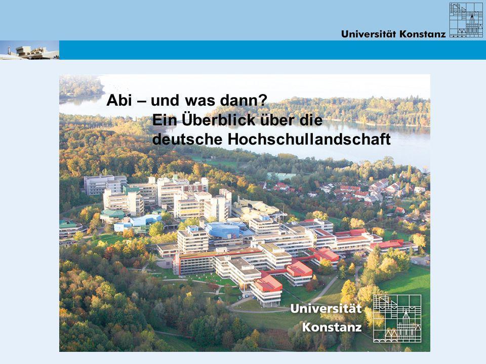Abi – und was dann Ein Überblick über die deutsche Hochschullandschaft