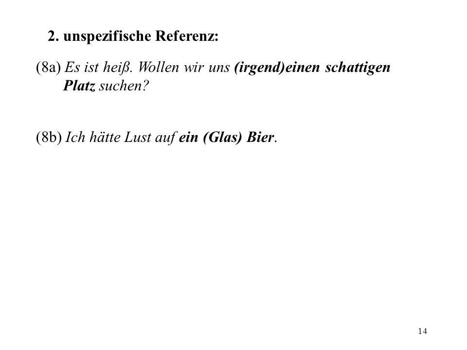 2. unspezifische Referenz: