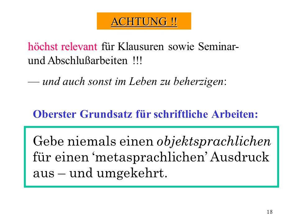 ACHTUNG !! höchst relevant für Klausuren sowie Seminar- und Abschlußarbeiten !!! — und auch sonst im Leben zu beherzigen: