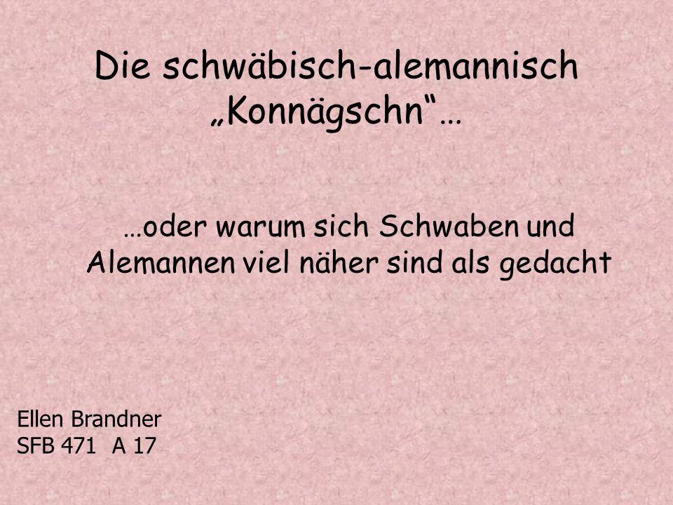"""Die schwäbisch-alemannisch """"Konnägschn …"""