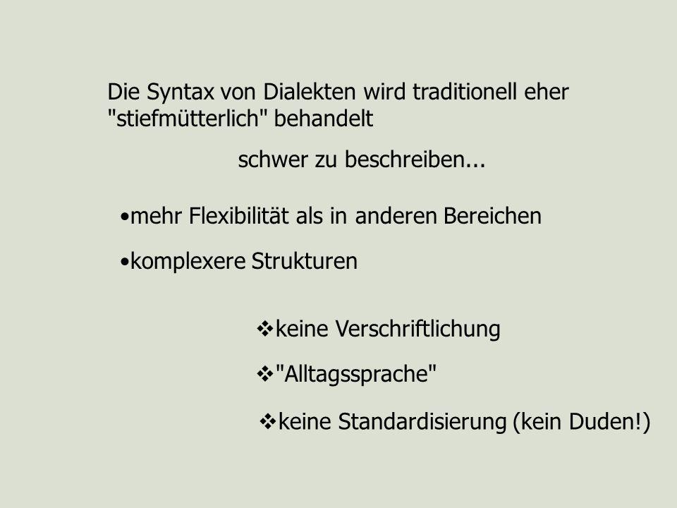 Die Syntax von Dialekten wird traditionell eher