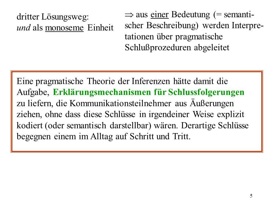  aus einer Bedeutung (= semanti-scher Beschreibung) werden Interpre-tationen über pragmatische Schlußprozeduren abgeleitet