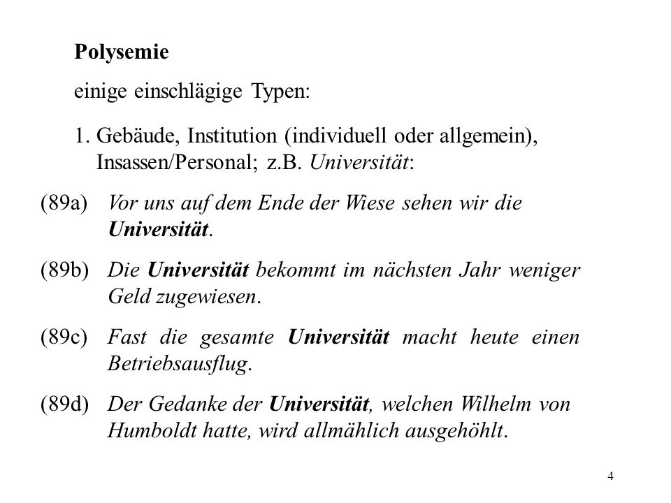 Polysemie einige einschlägige Typen: 1. Gebäude, Institution (individuell oder allgemein), Insassen/Personal; z.B. Universität: