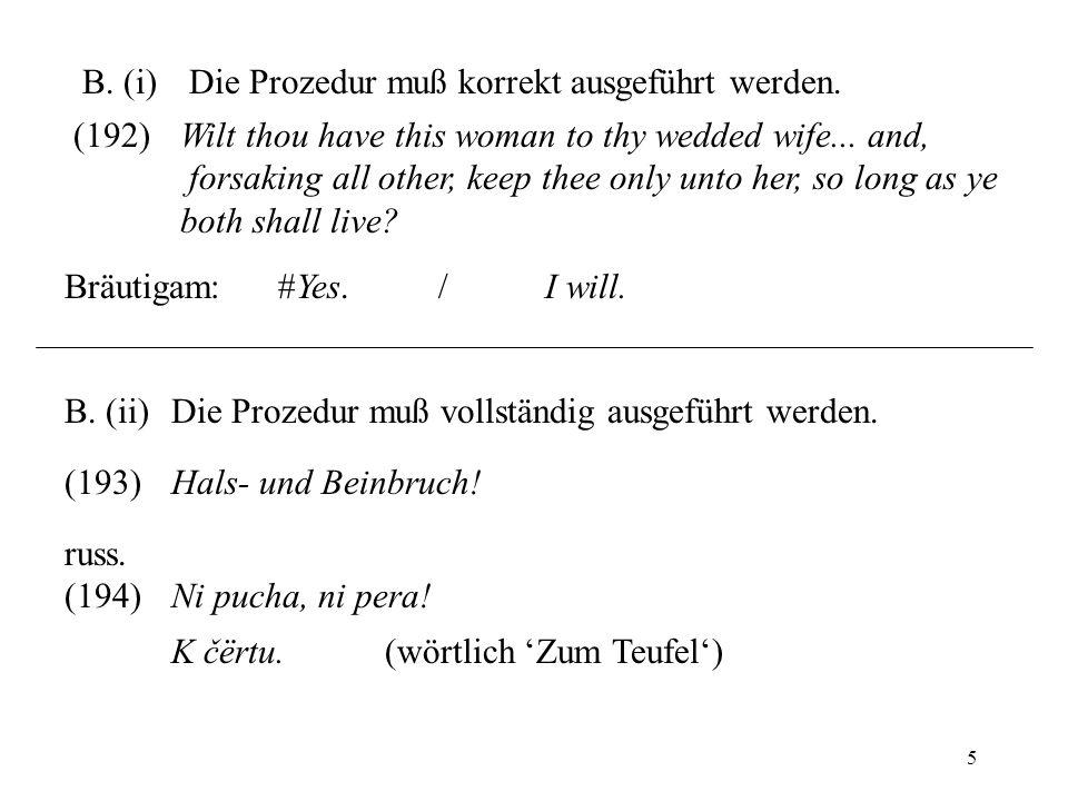 B. (i) Die Prozedur muß korrekt ausgeführt werden.
