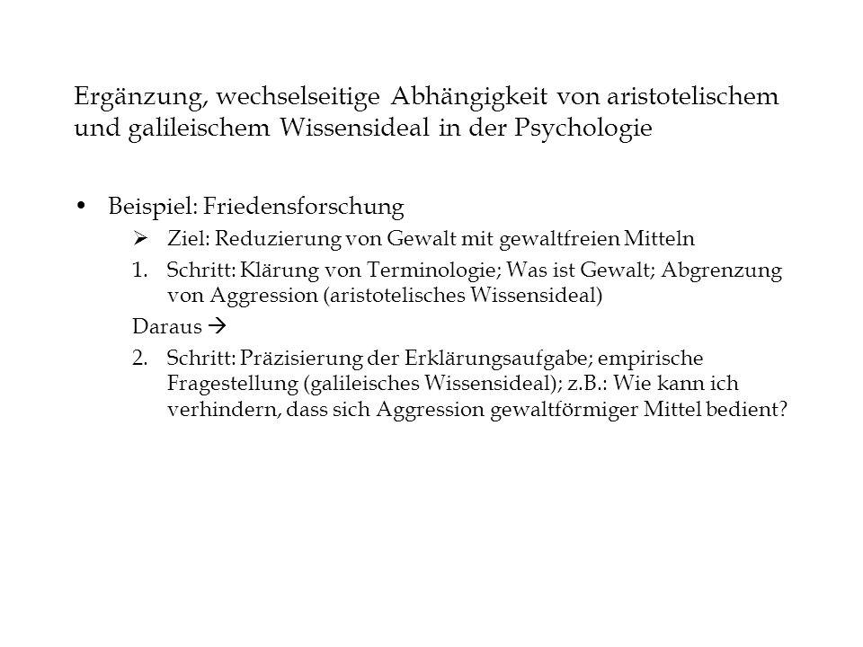 Ergänzung, wechselseitige Abhängigkeit von aristotelischem und galileischem Wissensideal in der Psychologie