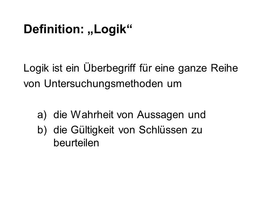 """Definition: """"Logik Logik ist ein Überbegriff für eine ganze Reihe"""