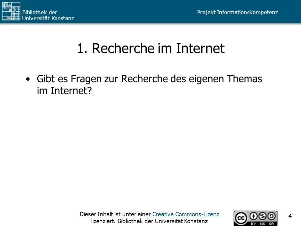1. Recherche im Internet Gibt es Fragen zur Recherche des eigenen Themas im Internet