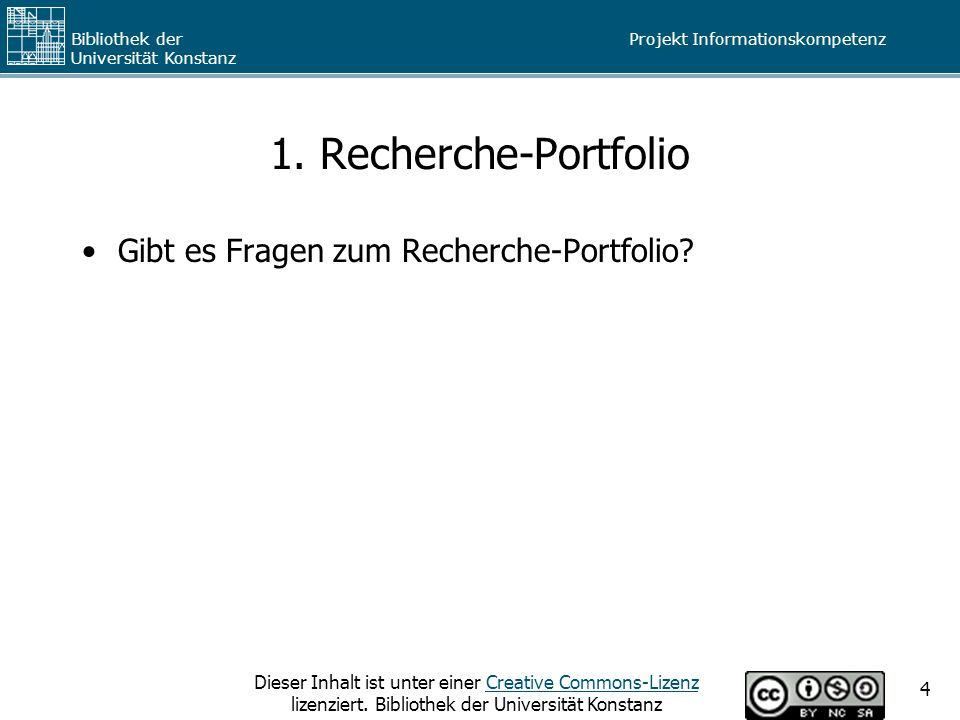 1. Recherche-Portfolio Gibt es Fragen zum Recherche-Portfolio