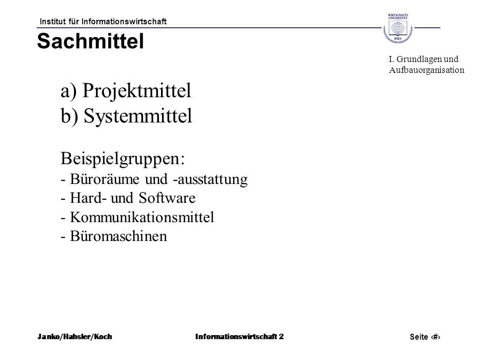 Sachmittel a) Projektmittel b) Systemmittel Beispielgruppen: