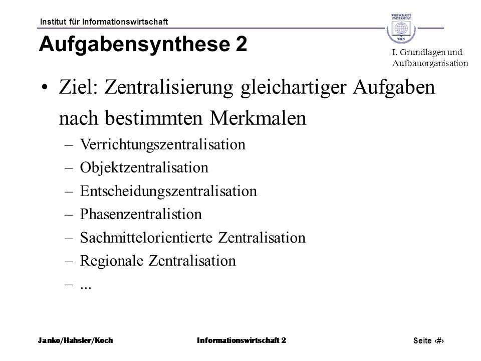 Ziel: Zentralisierung gleichartiger Aufgaben nach bestimmten Merkmalen