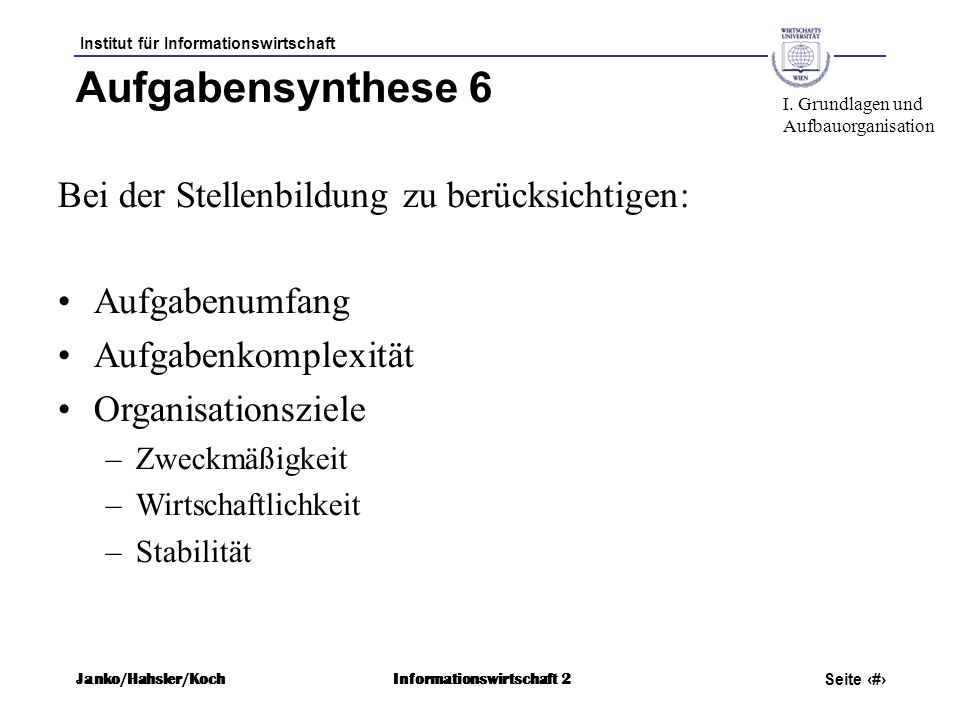 Aufgabensynthese 6 Bei der Stellenbildung zu berücksichtigen: