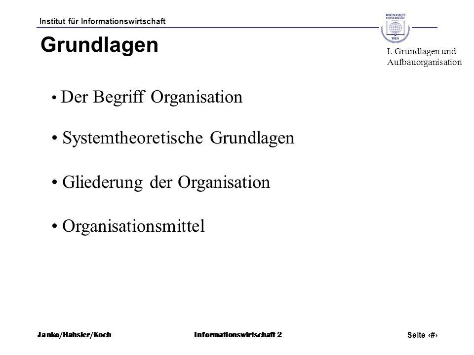 Grundlagen Systemtheoretische Grundlagen Gliederung der Organisation