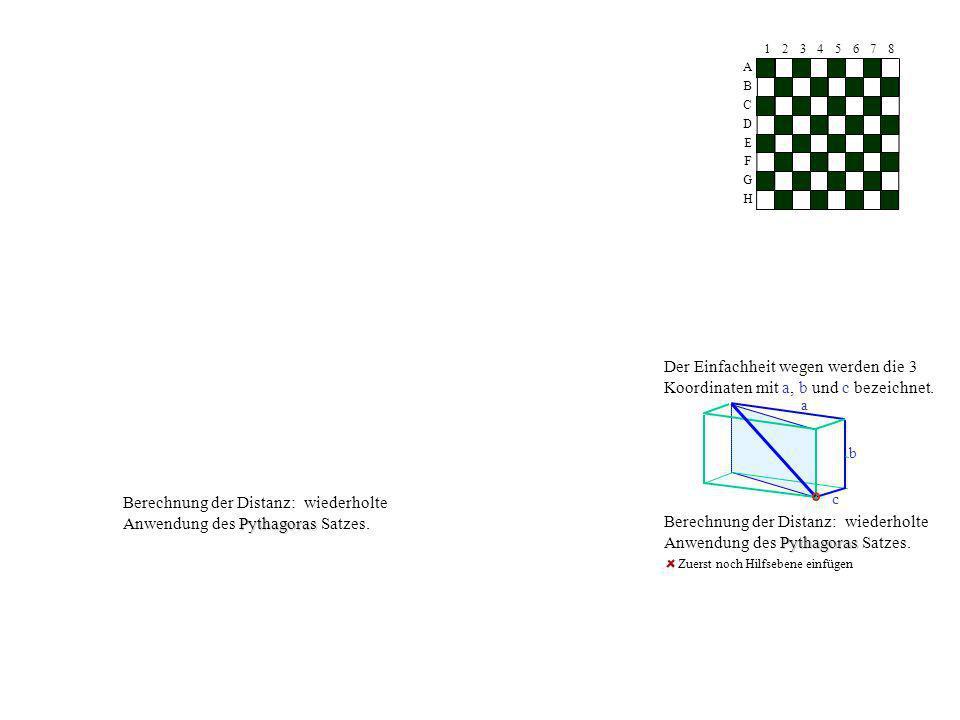 Berechnung der Distanz: wiederholte Anwendung des Pythagoras Satzes.