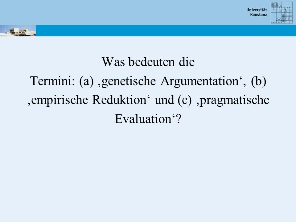 Termini: (a) 'genetische Argumentation', (b)