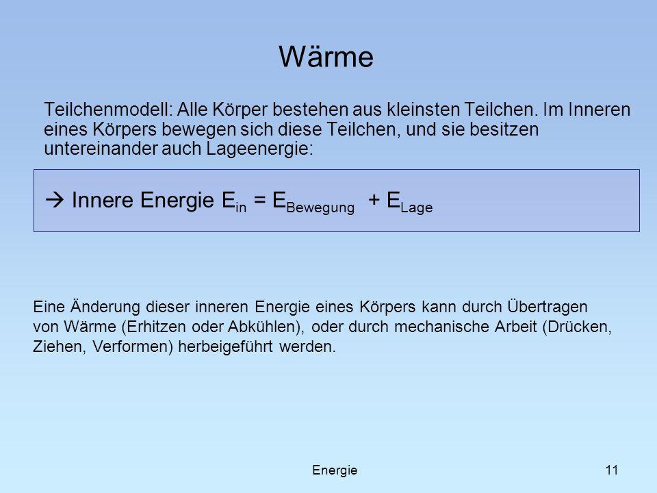 Wärme  Innere Energie Ein = EBewegung + ELage