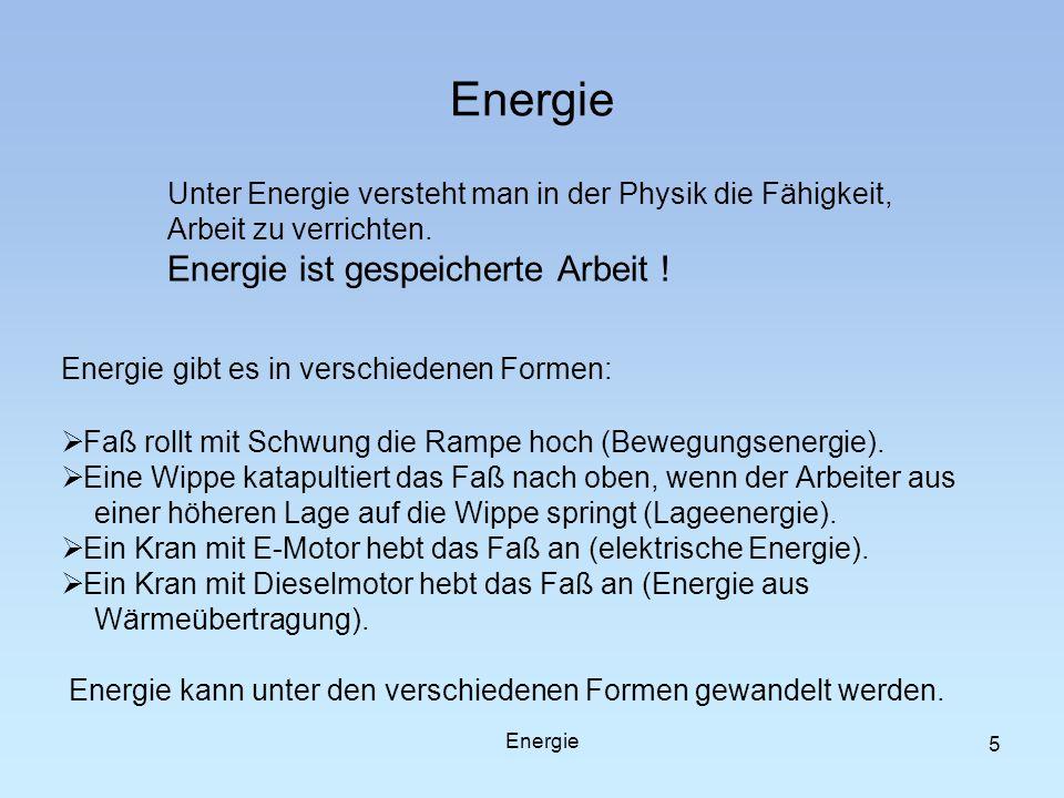 Energie Unter Energie versteht man in der Physik die Fähigkeit,
