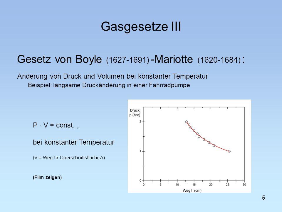 Gasgesetze III Gesetz von Boyle (1627-1691) -Mariotte (1620-1684) :