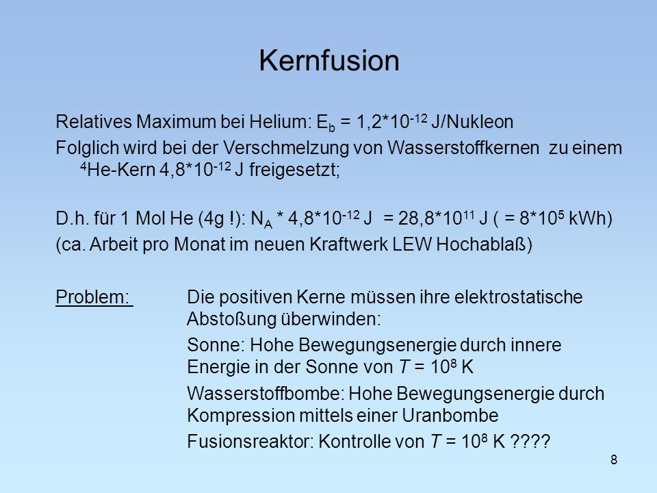 Kernfusion Relatives Maximum bei Helium: Eb = 1,2*10-12 J/Nukleon