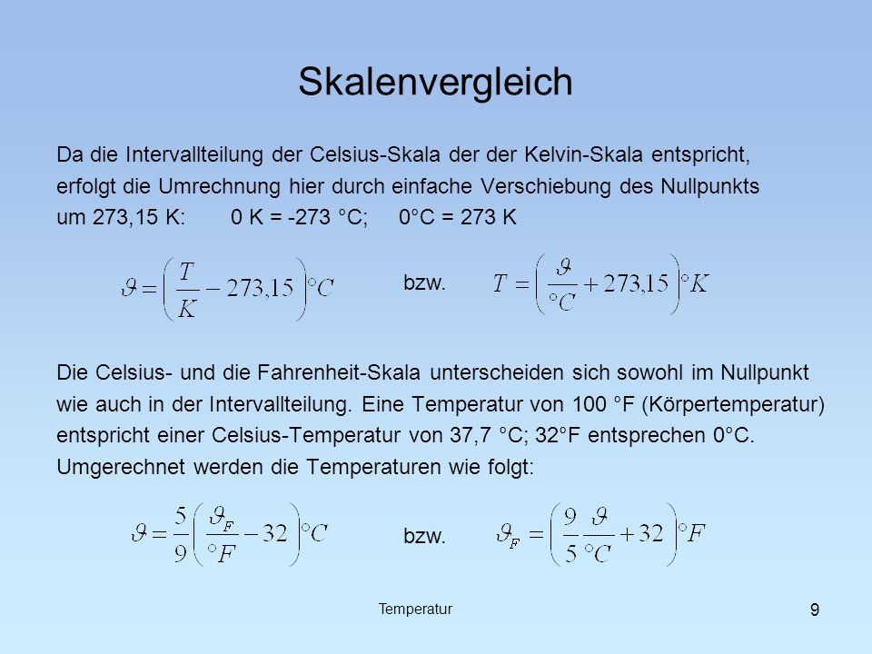 Skalenvergleich Da die Intervallteilung der Celsius-Skala der der Kelvin-Skala entspricht,