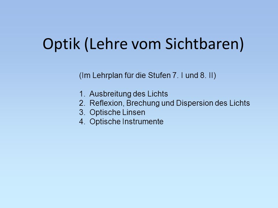 Optik (Lehre vom Sichtbaren)