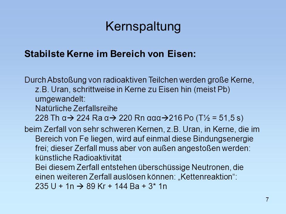 Kernspaltung Stabilste Kerne im Bereich von Eisen: