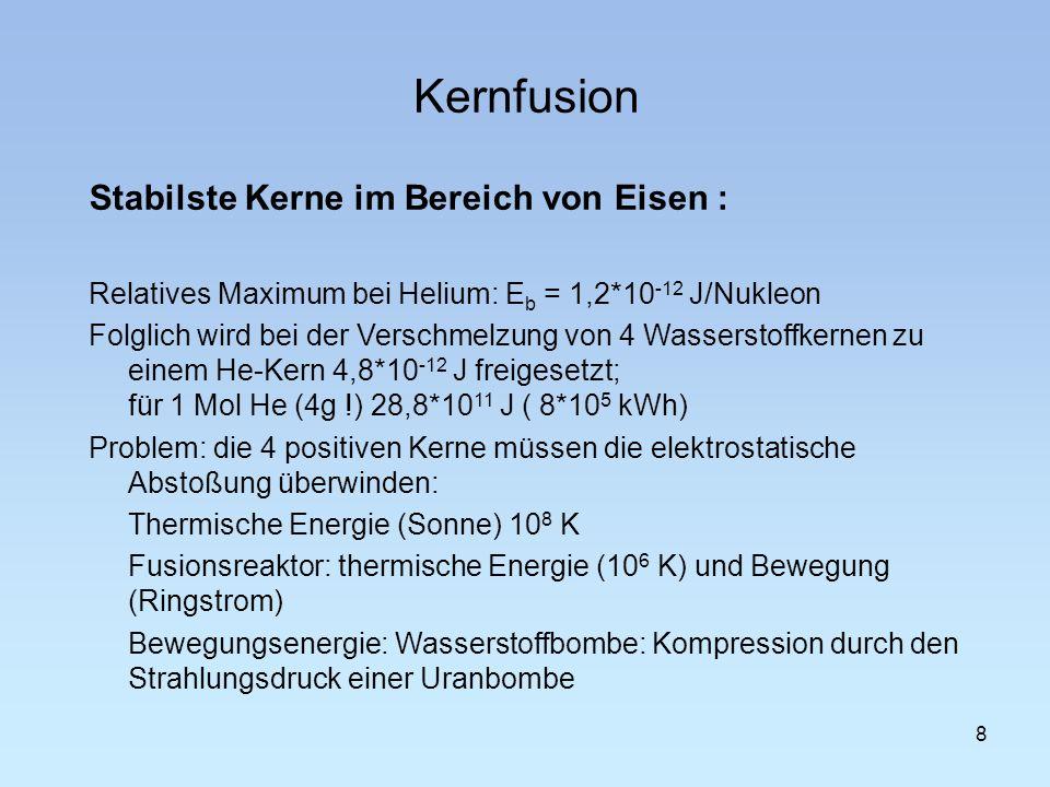 Kernfusion Stabilste Kerne im Bereich von Eisen :