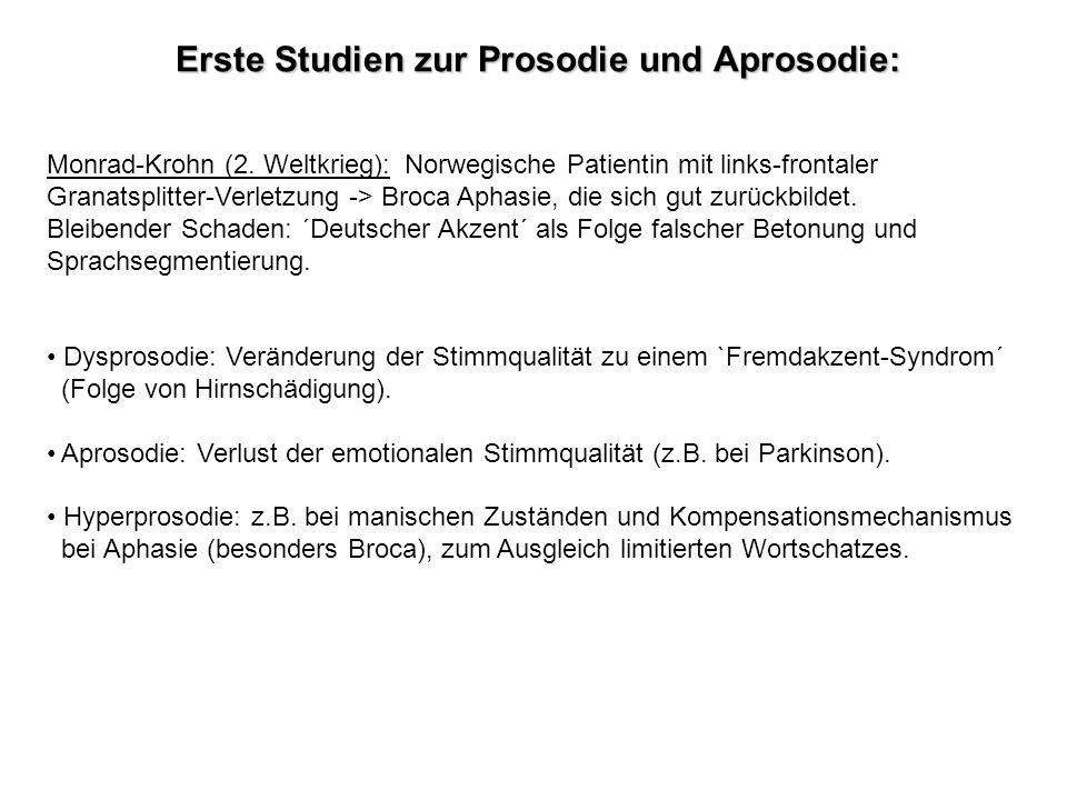 Erste Studien zur Prosodie und Aprosodie: