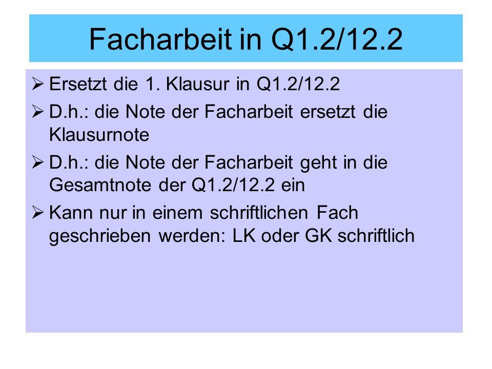 Facharbeit in Q1.2/12.2 Ersetzt die 1. Klausur in Q1.2/12.2
